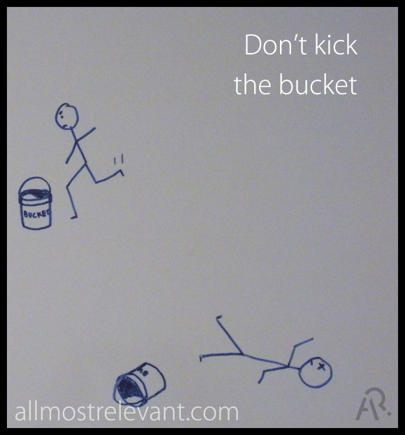 kick the bucket2