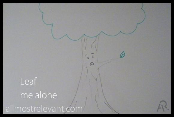 leaf me alone2